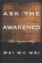 Ask the awakened; the negative way
