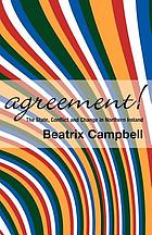 Agreement! : the state, conflict and change in Northern Ireland