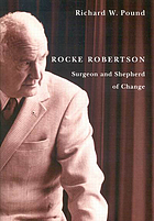 Rocke Robertson : surgeon and shepherd of change