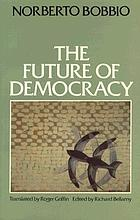 The future of democracy : a defence of the rules of the game