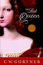 The last queen : a novel