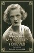 Manderley forever : a biography of Daphne du Maurier