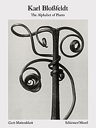 Karl Blossfeldt : the alphabet of plants
