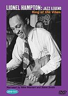 Lionel Hampton: jazz legend : King of the vibes