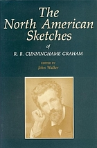 The North American sketches of R.B. Cunninghame Graham