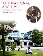 The National Archives : a practical guide for family historians