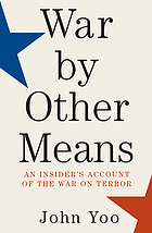 War by other means : an insider's account of the war on terror