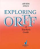Exploring Orff : a teacher's guide