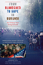 From bloodshed to hope in Burundi : our embassy years during genocide