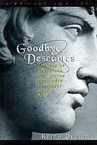 Goodbye, Descartes : the end of logic and the search for a new cosmology of the mind