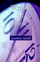 Writing in time : a political chronicle