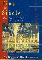 Fins de siècle : how centuries end, 1400-2000