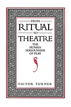 From ritual to theatre : the human seriousness of play
