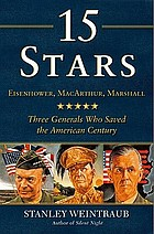 15 stars : Eisenhower, MacArthur, Marshall : three generals who saved the American century