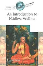 An introduction to Madhva Vedanta