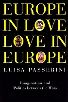 Europe in love, love in Europe : imagination and politics between the wars