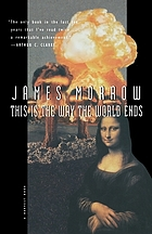 This is the way the world ends : a novel