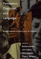 Perception, cognition, and language : essays in honor of Henry and Lila Gleitman