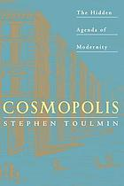 Cosmopolis : the hidden agenda of modernity