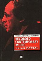 The Blackwell guide to recorded contemporary music