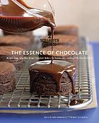 The essence of chocolate : recipes for baking and cooking with fine chocolate