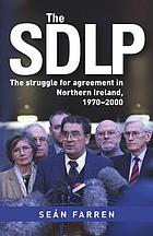 The SDLP : the struggle for agreement in Northern Ireland, 1970-2000