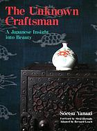 The unknown craftsman : a Japanese insight into beauty