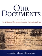 Our documents : 100 milestone documents from the National Archives