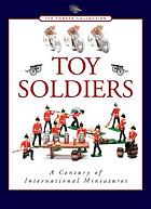 Toy soldiers : a century of international miniatures