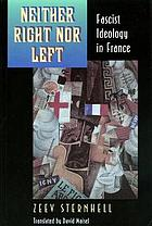 Neither right nor left : fascist ideology in France