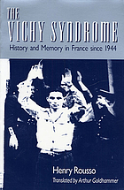 The Vichy syndrome : history and memory in France since 1944