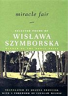 Miracle fair : selected poems of Wisława Szymborska