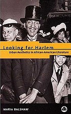 Looking for Harlem : urban aesthetics in African American literature