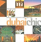 Dubai chic : hotels, resorts, restaurants, shops, spas, golf