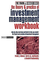 The theory and practice of investment management workbook : step-by-step exercises and tests to help you master the Theory and practice of investment management
