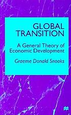Global Transition : a general theory of economic development