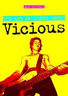 Vicious : the art of dying young