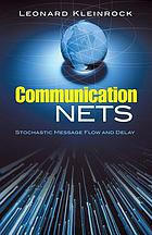 Communication nets; stochastic message flow and delay