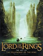 The lord of the rings : the art of The fellowship of the ring