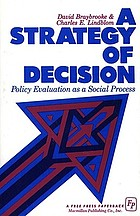 A strategy of decision; policy evaluation as a social process
