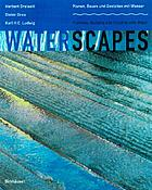 Waterscapes : planning, building and designing with water