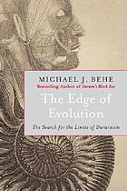 The edge of evolution : the search for the limits of Darwinism