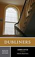 Dubliners : authoritative text, contexts, criticism