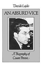 An absurd vice : a biography of Cesare Pavese