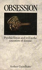 Obsession: psychic forces and evil in the causation of disease