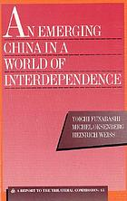An emerging China in a world of interdependence : a report to the Trilateral Commission