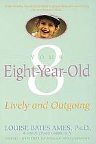 Your eight-year-old : lively and outgoing
