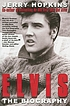 Elvis : the biography
