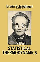 Statistical thermodynamics : a course of seminar lectures delivered in January-March 1944, at the School of Theoretical Physics, Dublin Institute for Advanced Studies