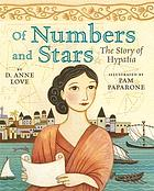 Of numbers and stars : the story of Hypatia